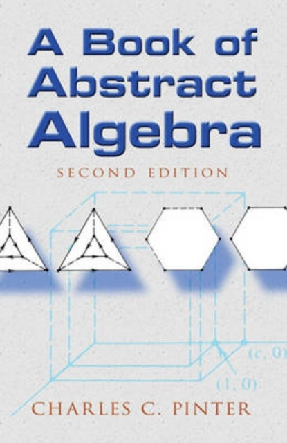 Book of Abstract Algebra by Charles C. Pinter, ISBN: 9780486474175