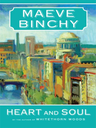 Heart and Soul [Large Print] by Maeve Binchy, ISBN: 9781410411532