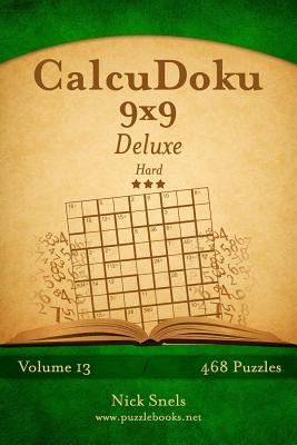 Calcudoku 9x9 Deluxe - Hard - Volume 13 - 468 Logic Puzzles