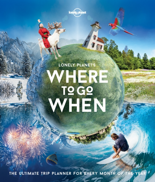 Lonely Planet's Where to Go WhenLonely Planet