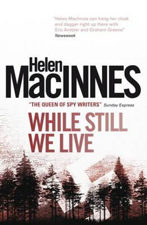 While We Still Live by Helen MacInnes, ISBN: 9781781161555