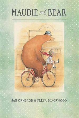 Maudie and Bear by Jan Ormerod, ISBN: 9781921541407