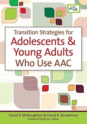 Transition Strategies for Adolescents & Young Adults Who Use AAC by David B. McNaughton, ISBN: 9781557669971