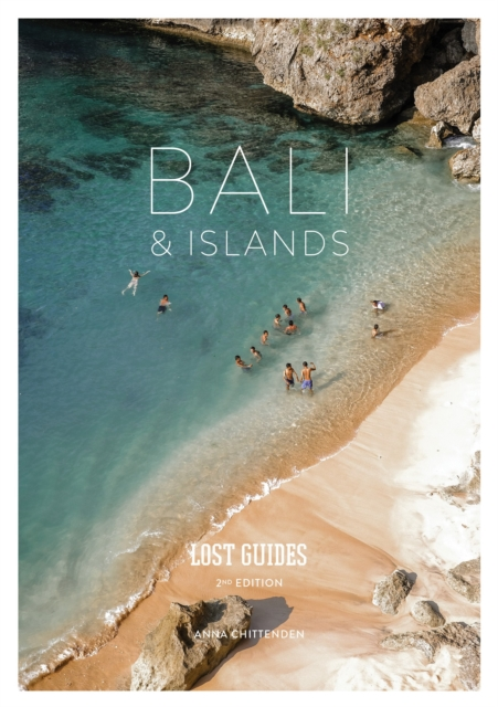 Lost Guides Bali & Islands (2nd Edition)2nd Edition by Anna Chittenden, ISBN: 9789811143618