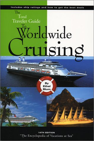 The Total Traveler Guide to Worldwide Cruising by Ethel Blum, ISBN: 9780972074803
