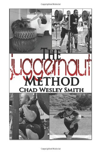 The Juggernaut Method: Strength, Power and Speed for the Lifter and Athlete