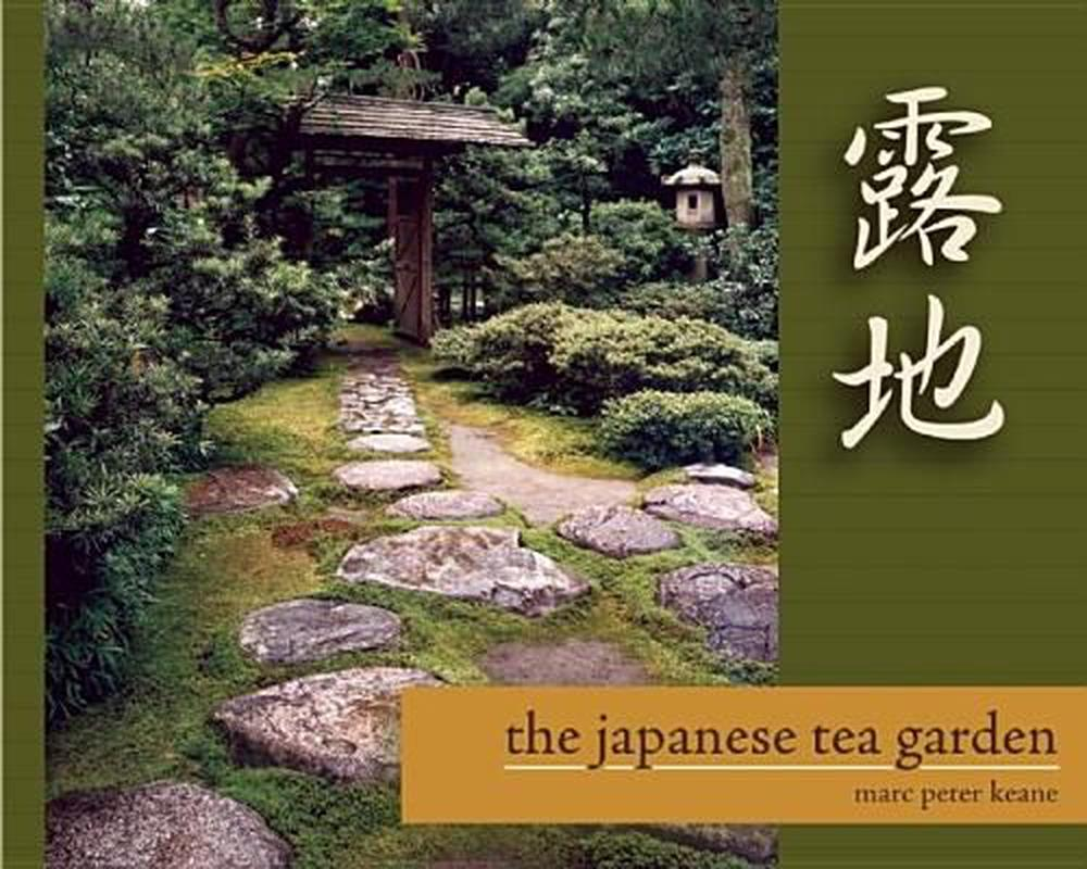 The Japanese Tea Garden by Marc Peter Keane, ISBN: 9781611720150