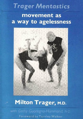 Trager Mentastics: Movement As a Way to Agelessness