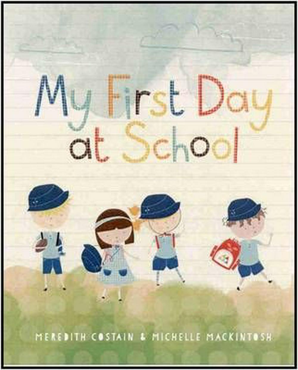 My First Day at School by Meredith Costain, ISBN: 9781922081254