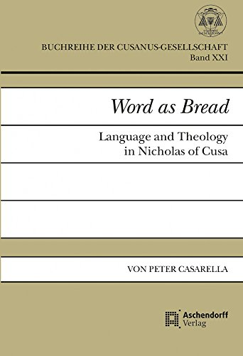 Word as BreadLanguage and Theology in Nicholas of Cusa by Peter Casarella, ISBN: 9783402031681