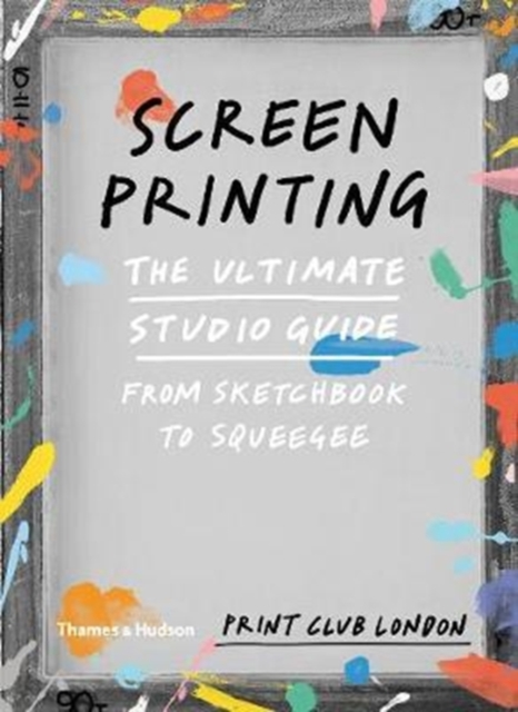 ScreenprintingThe Ultimate Studio Guide: From Sketchbook to S...