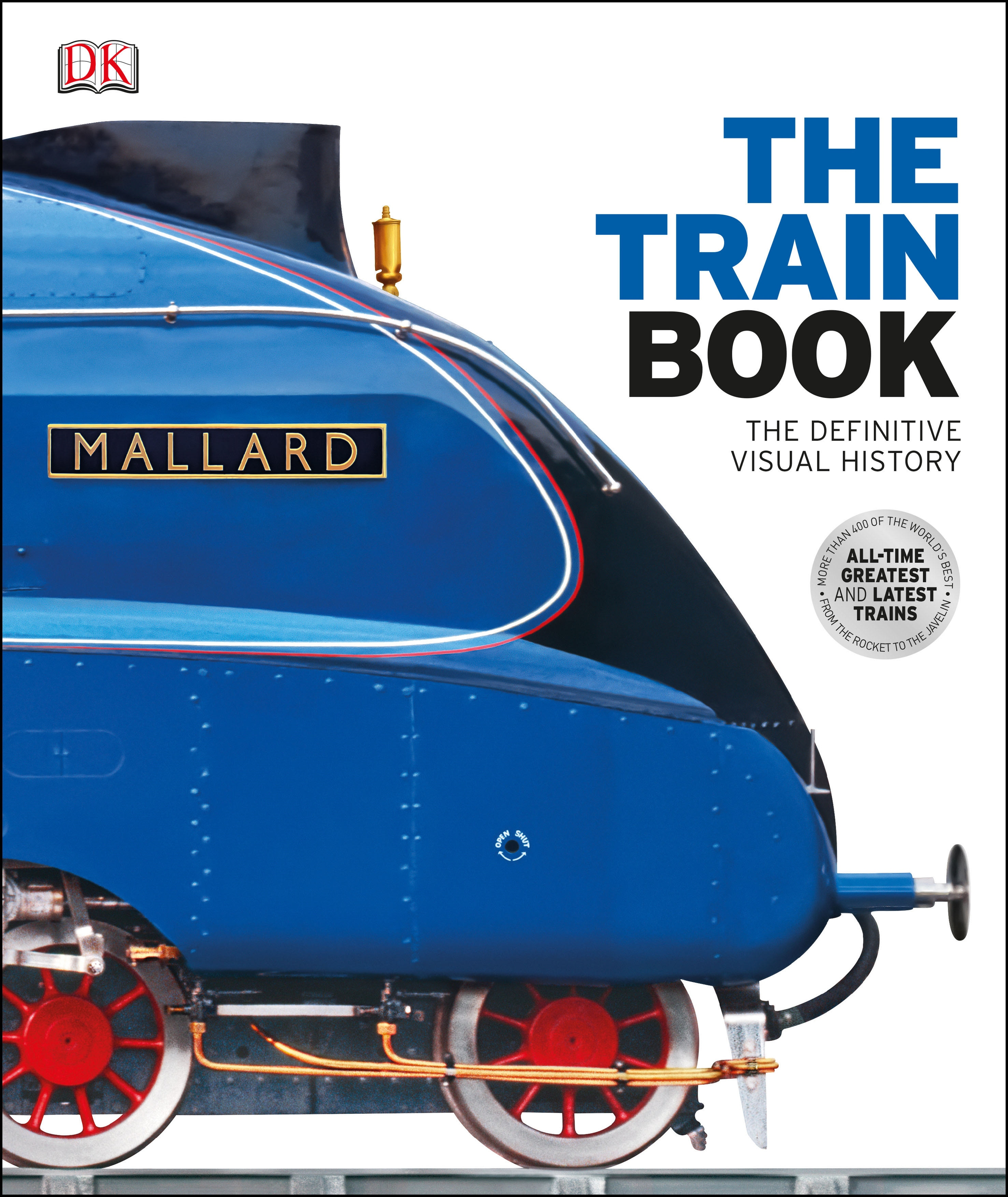 The Train Book: The Definitive Visual History (Dk) by Dorling Kindersley, ISBN: 9781409347965