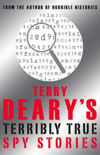 Terry Deary's Terribly True Spy Stories by Terry Deary, ISBN: 9780439950206