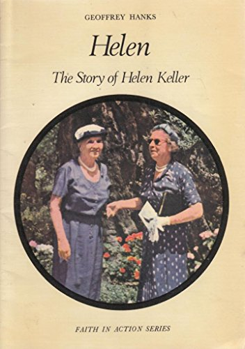 Helen: Helen Keller (Faith in Action) by Geoffrey Hanks, ISBN: 9780080212340