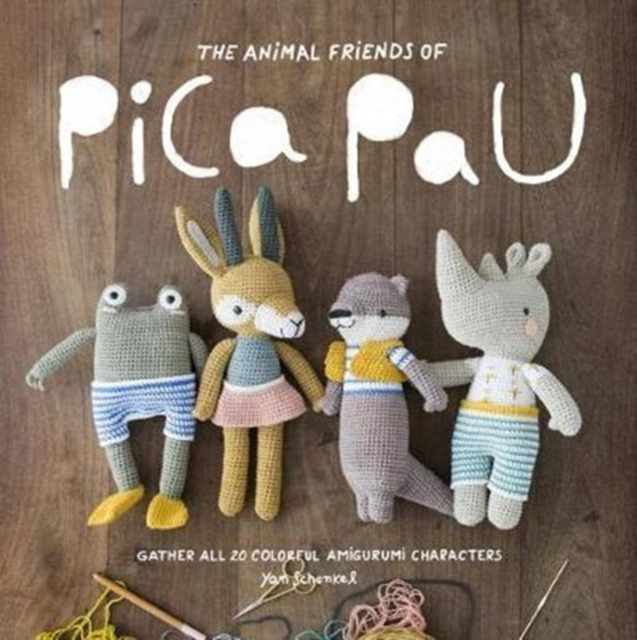 Animal Friends of Pica Pau: Gather All 20 Colorful Amigurumi Animal Characters by Yan Schenkel, ISBN: 9789491643194