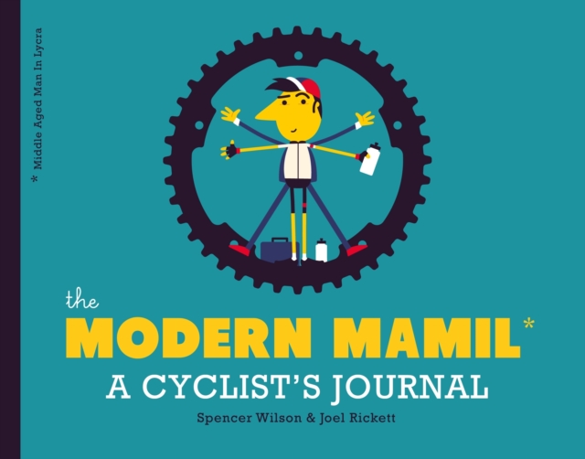 The Modern MAMIL by Joel Rickett, Spencer Wilson, ISBN: 9780711237674