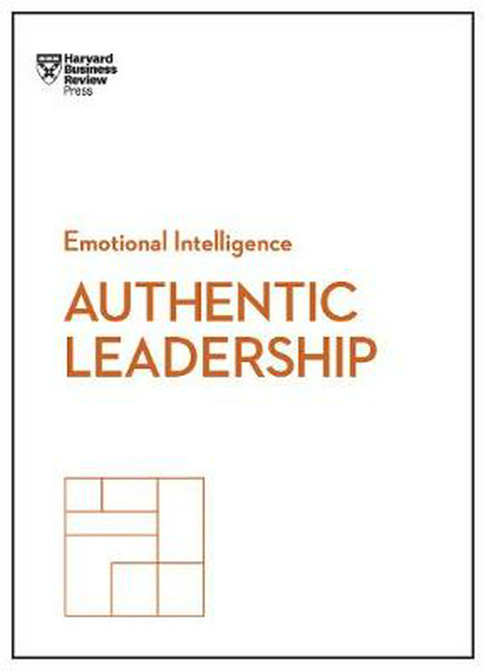Authentic Leadership (HBR Emotional Intelligence Series) by Harvard Business Review, ISBN: 9781633693913
