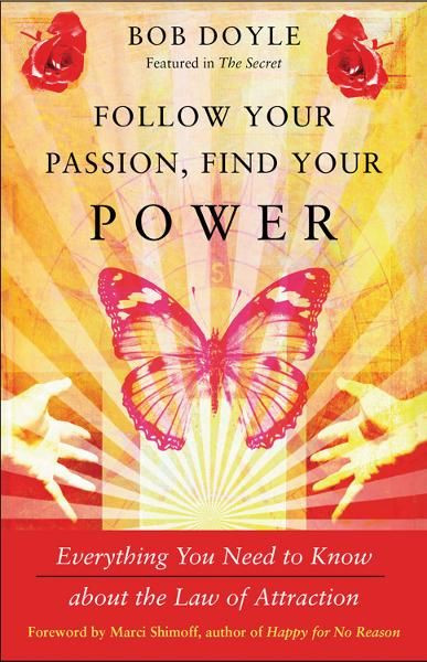 Follow Your Passion, Find Your Power by Bob Doyle, ISBN: 9781612830582