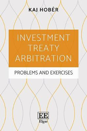 Investment Treaty Arbitration: Problems and Exercises