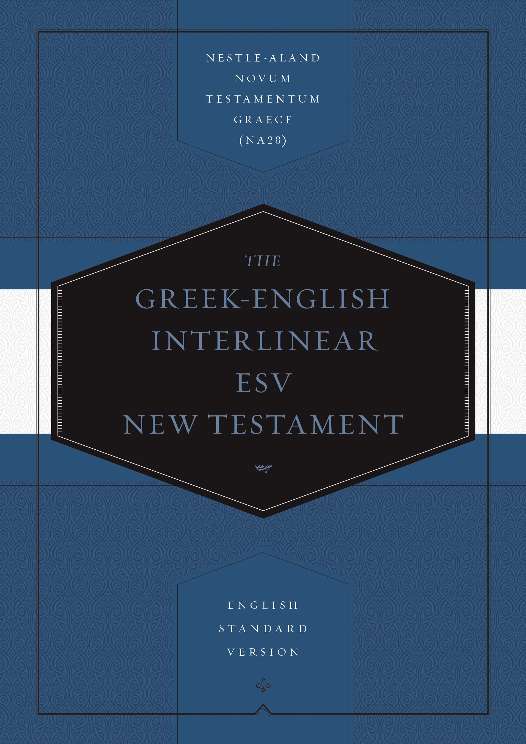 Greek-English Interlinear ESV New Testament: Nestle-Aland Novum Testamentum Graece (Na28) and English Standard Version (ESV) by ESV Bibles by Crossway, ISBN: 9781433530326