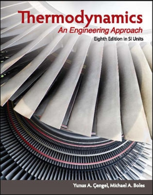 Thermodynamics: An Engineering Approach (8th Edition, SI Units)