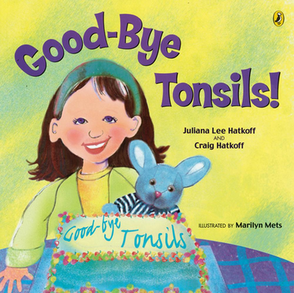 Good-bye Tonsils! by Craig Hatkoff, ISBN: 9780142401330