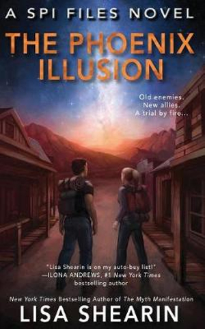 The Phoenix Illusion (A SPI Files Novel)