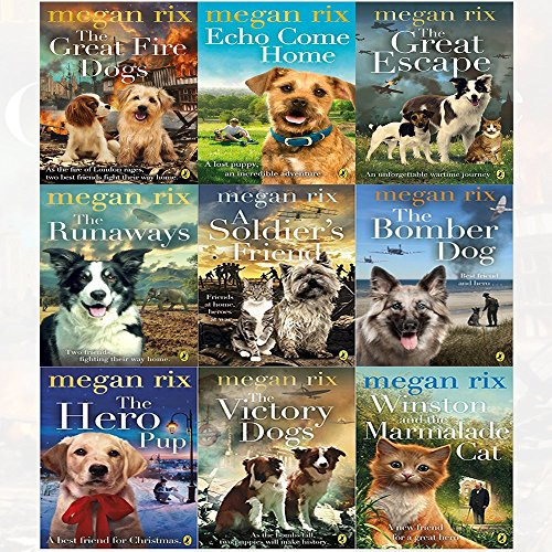 Megan Rix Collection 9 Books Set (The Great Fire Dogs, Echo Come Home, The Great Escape, The Runaways, A Soldier's Friend, The Bomber Dog, The Hero Pup, The Victory Dogs, Winston and the Marmalade Cat)