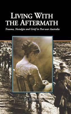 Living with the Aftermath by Joy Damousi, ISBN: 9780521802185
