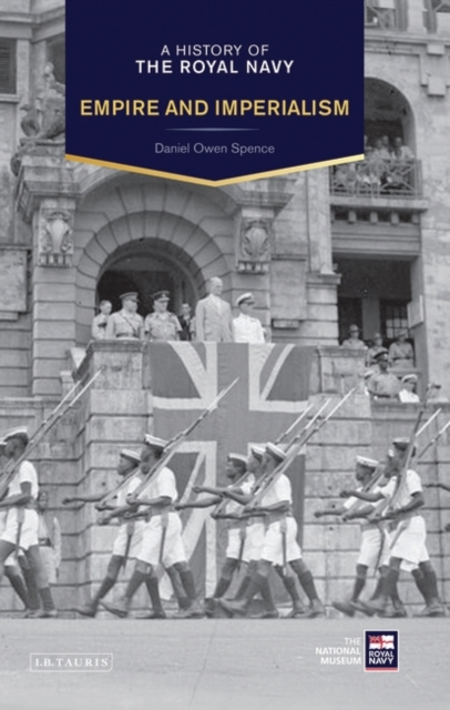 A History of the Royal Navy: The British Empire: Empire and Imperialism