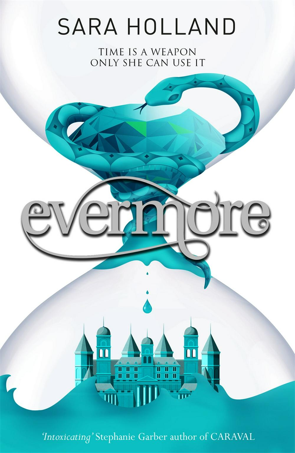 Evermore (Everless book 2) by Sara Holland, ISBN: 9781408359525