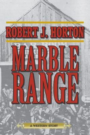 Marble Range: A Western Story