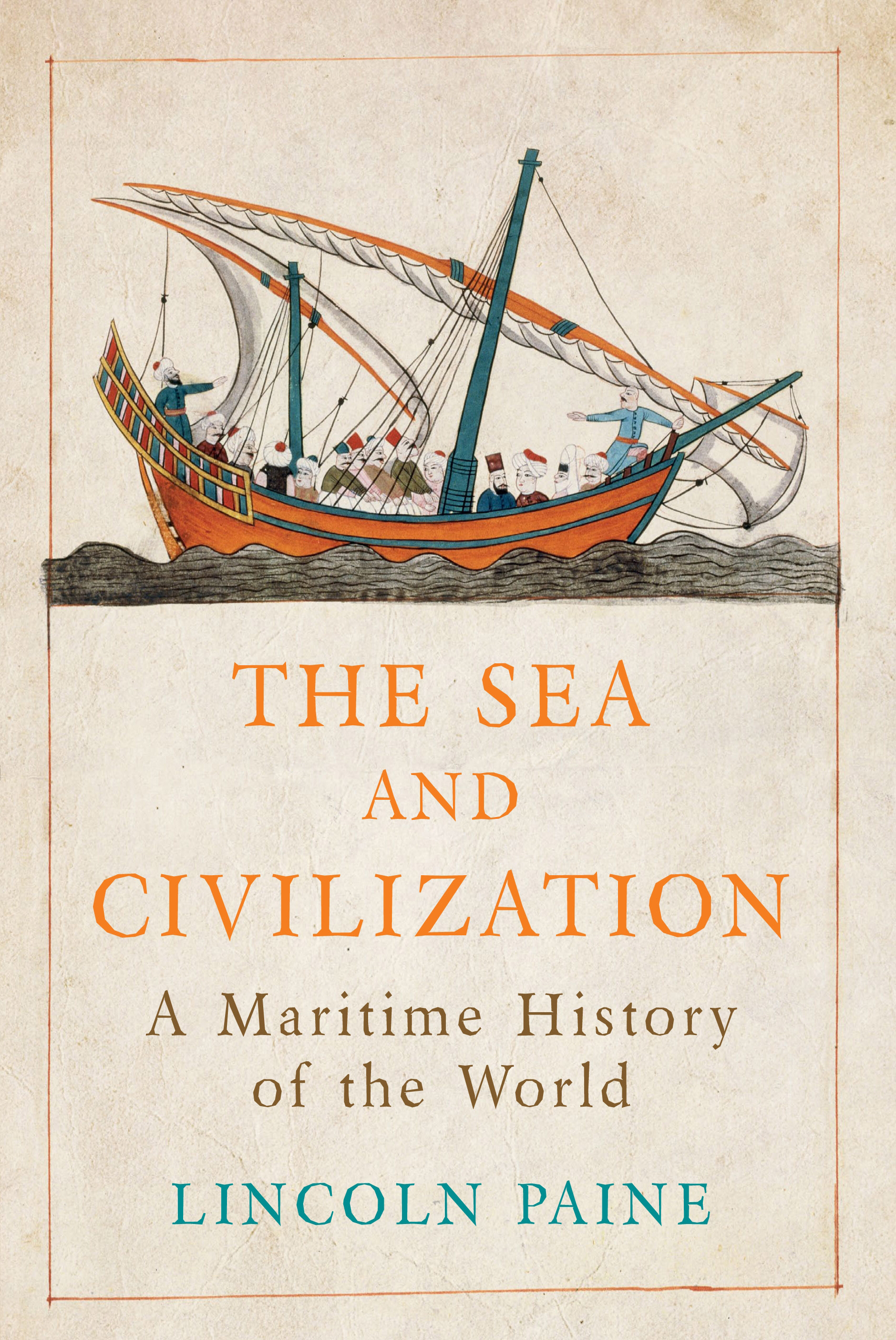 The Sea and Civilization by Lincoln Paine, ISBN: 9781782393559