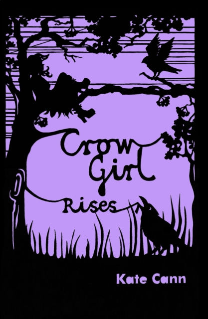Crow Girl Rises by Kate Cann, ISBN: 9781842999936