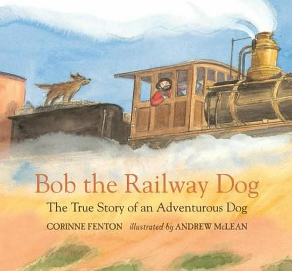 Bob the Railway DogThe True Story of an Adventurous Dog