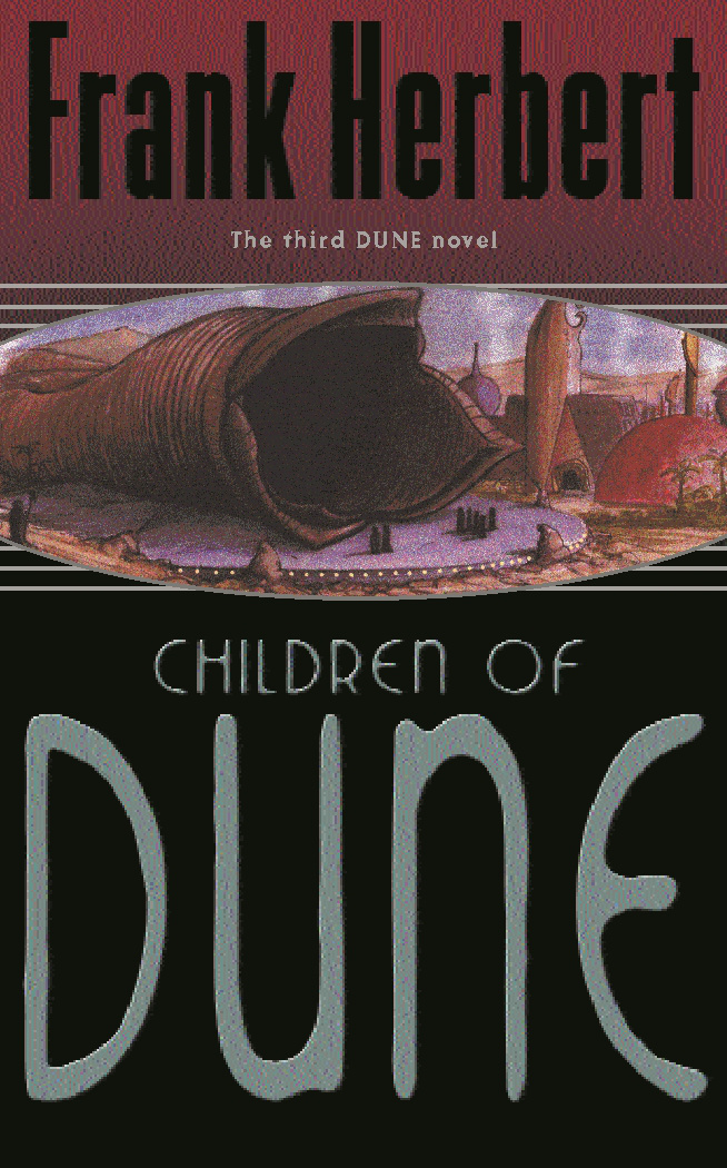 Children Of Dune: The Third Dune Novel