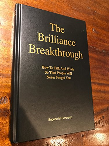 The Brilliance Breakthrough: How to Talk and Write So That People Will Never Forget You