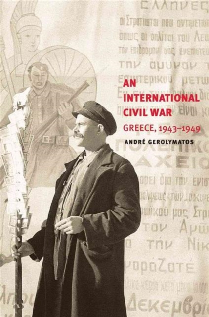An International Civil WarGreece, 1943-1949