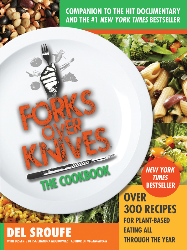 Forks Over Knives - The Cookbook by Del Sroufe, ISBN: 9781615190614