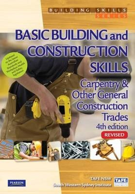 Basic Building and Construction Skills - Carpentry and Other General Construction Trades