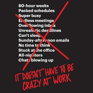 It Doesn't Have to Be Crazy at Work