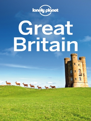 Lonely Planet Great Britain by Lonely Planet, David Else, Fionn Davenport, Belinda Dixon, Peter Dragicevich, Damian Harper, Anna Kaminski, Catherine Le Nevez, Andy Symington, Neil Wilson, ISBN: 9781743216415
