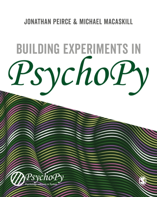Building Experiments in PsychoPy by Jonathan Peirce,Michael MacAskill, ISBN: 9781473991385