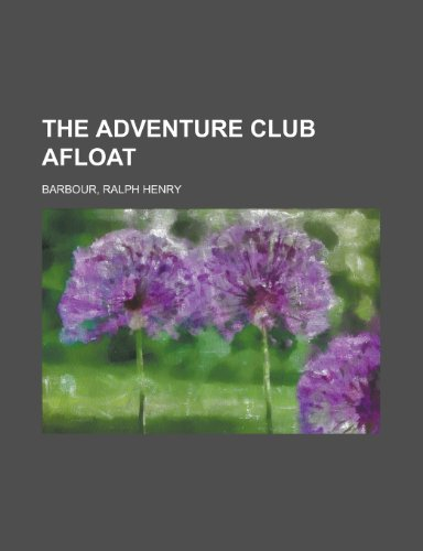 The Adventure Club Afloat by Ralph Henry Barbour, ISBN: 9781443205603
