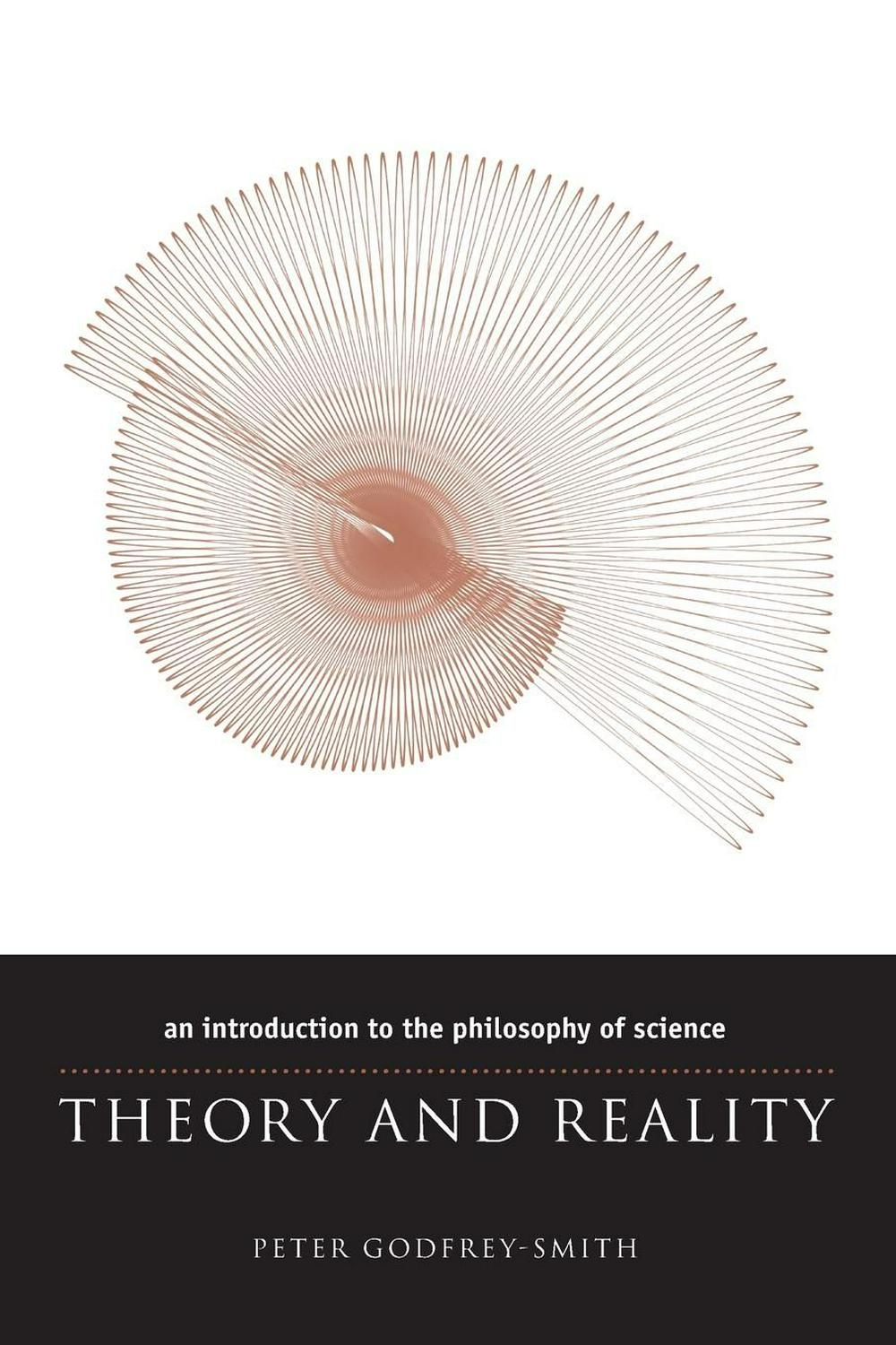 Theory and Reality: An Introduction to the Philosophy of Science by Peter Godfrey-Smith, ISBN: 9780226300634