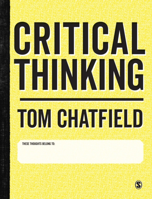 Critical ThinkingYour Guide to Effective Argument, Successful An...