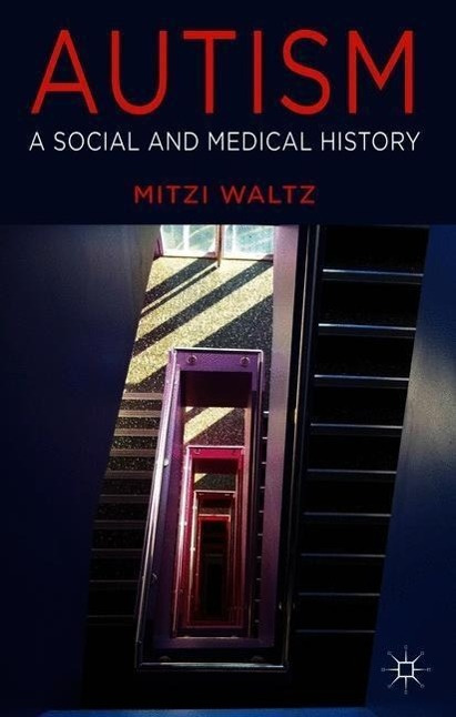Autism: A Social and Medical History