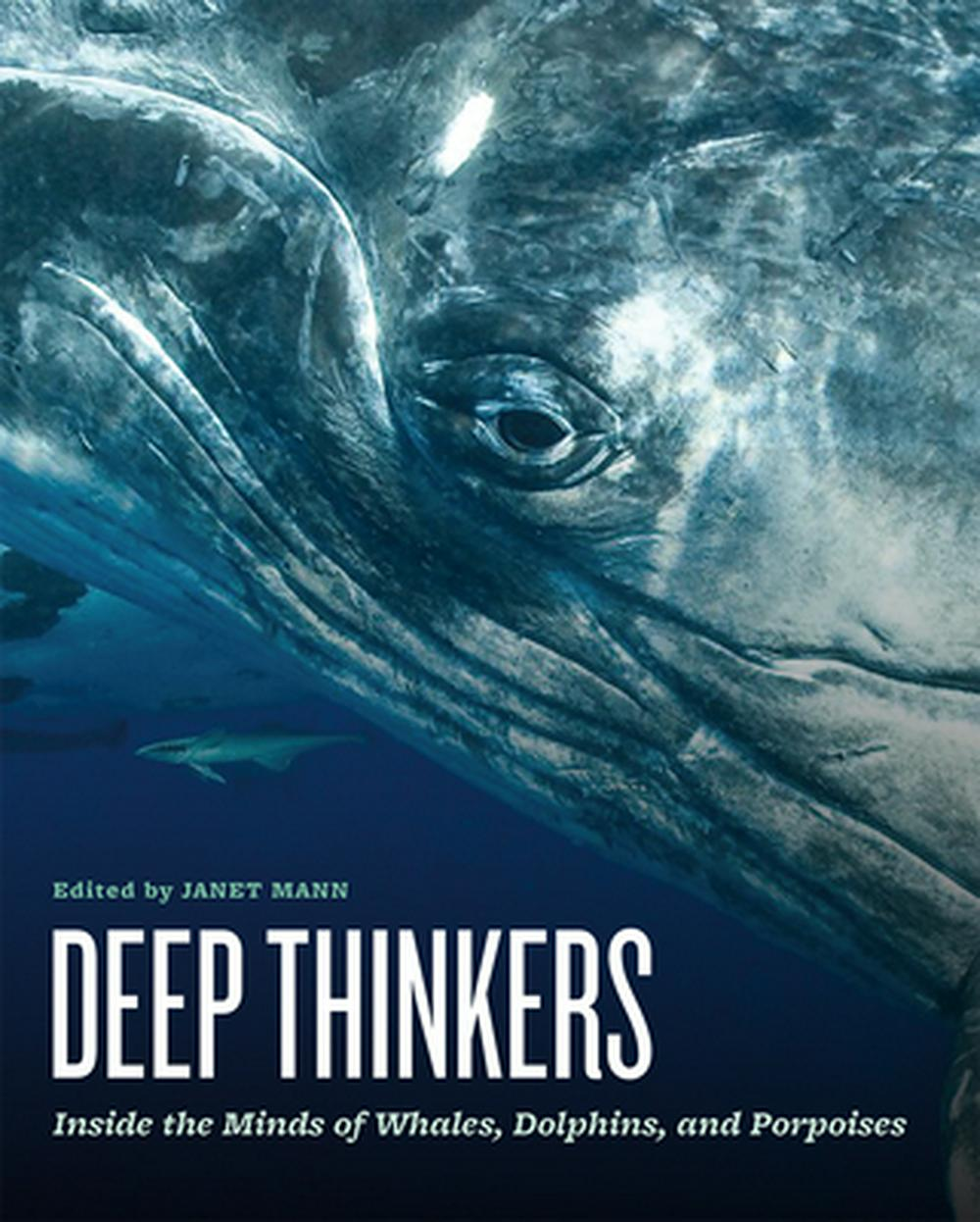 Deep ThinkersInside the Minds of Whales, Dolphins, and Porpo...