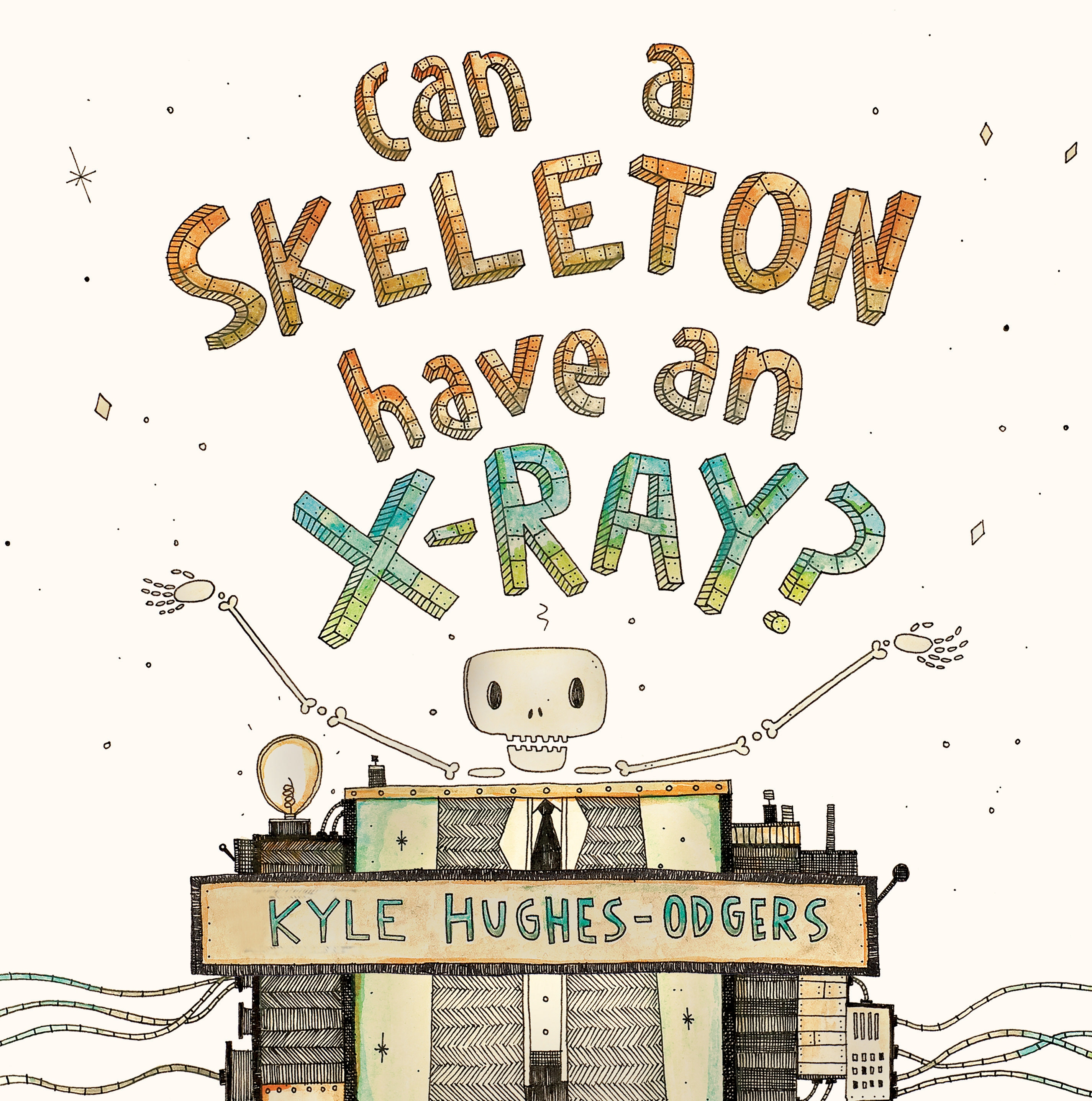 Can a Skeleton Have an X-Ray? by Kyle Hughes-Odgers, ISBN: 9781925162691