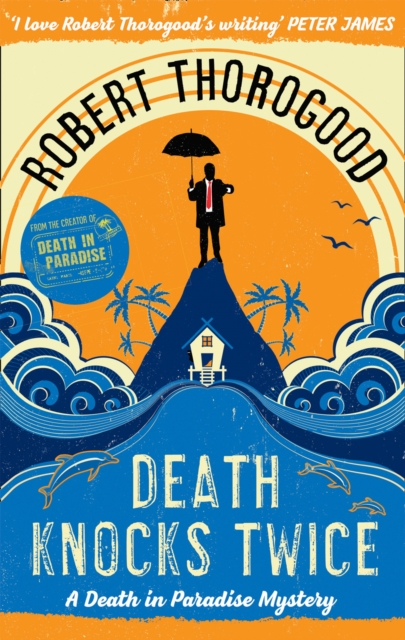Death Knocks Twice by Robert Thorogood, ISBN: 9781848455252